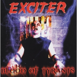 EXCITER Blood Of Tyrants [CD]