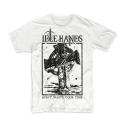 IDLE HANDS Don't Waste Your Time (XL)